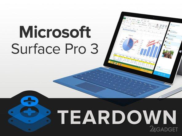 Разбираем Microsoft Surface Pro 3 (25 фото)