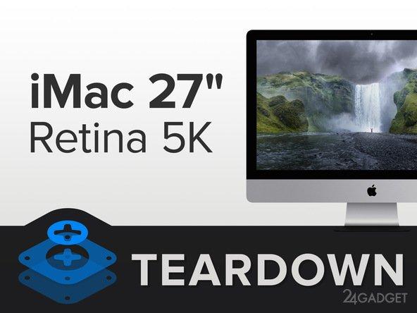 Разбираем iMac Pro с Retina-дисплеем (12 фото)